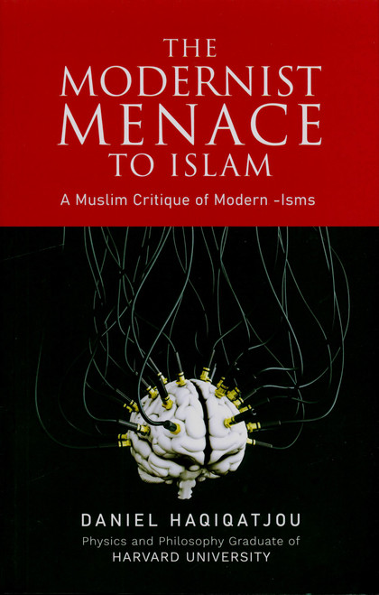 The Modernist Menace to Islam (24897)