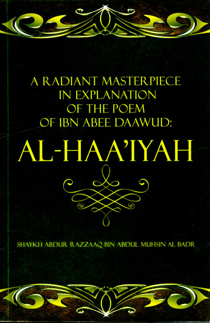 A Radiant Masterpiece In Explanation of the Poem of Ibn Abee Daawud: Al-Haa'iyah (24916)