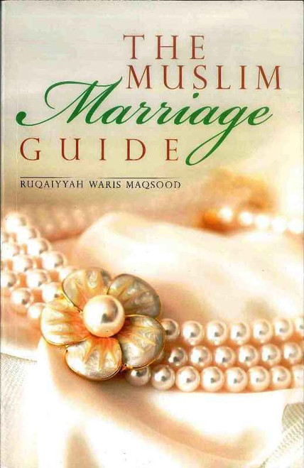The Muslim Marriage Guide by Goodwords