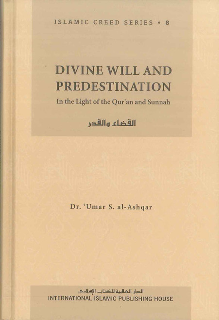 Divine Will and Predestination : Islamic Creed Series 8