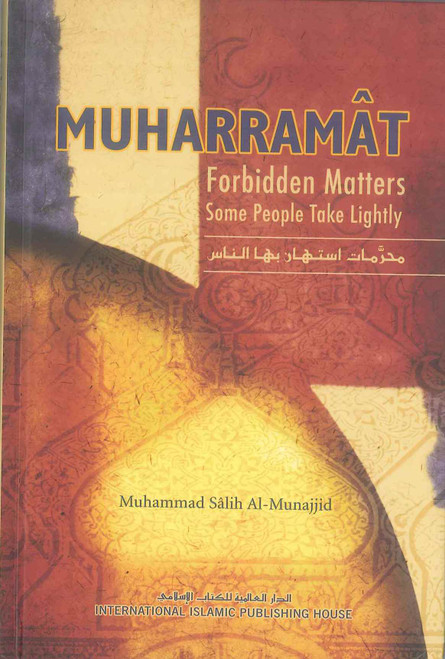 Muharramat : Forbidden Matters Some People Take Lightly