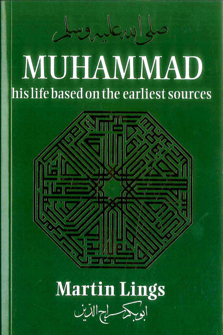 Muhammad His Life Based On The Earliest Sources (Martin Lings)