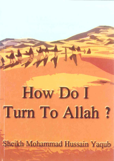 How Do I Turn To ALLAH?