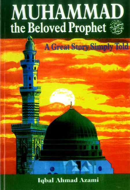 Muhammad The Beloved Prophet