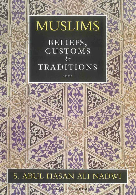 Muslims Beliefs, Customs & Traditions