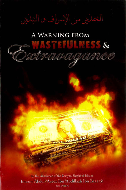 A Warning From Wastefulness & Extravagance