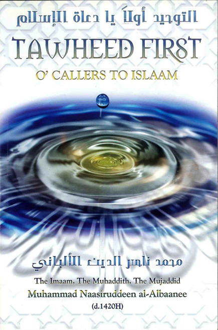 Tawheed First O' Callers To Islaam