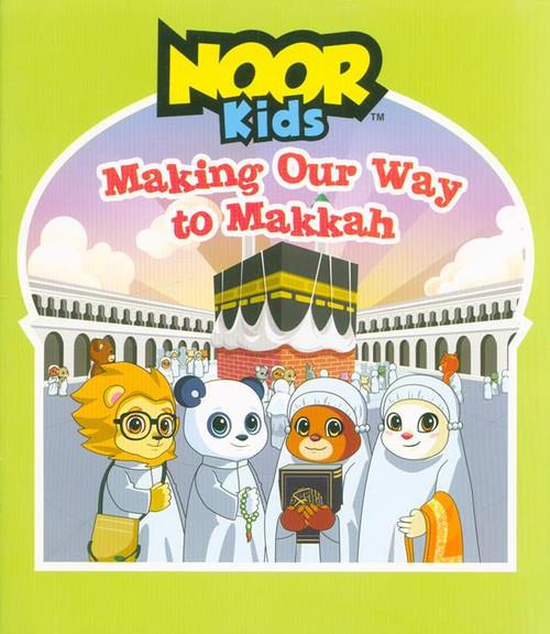 Noor Kids: Making Our Way to Makkah, 9781948866248