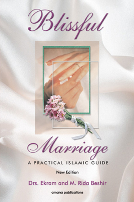 Blissful Marriage : A Practical Islamic Guide (21506)