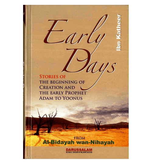 Early Days : From Al - Bidayah wan - Nihayah