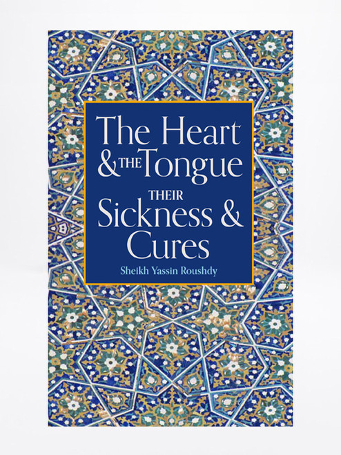 The Heart & The Tongue Their Sicknesses & Cures