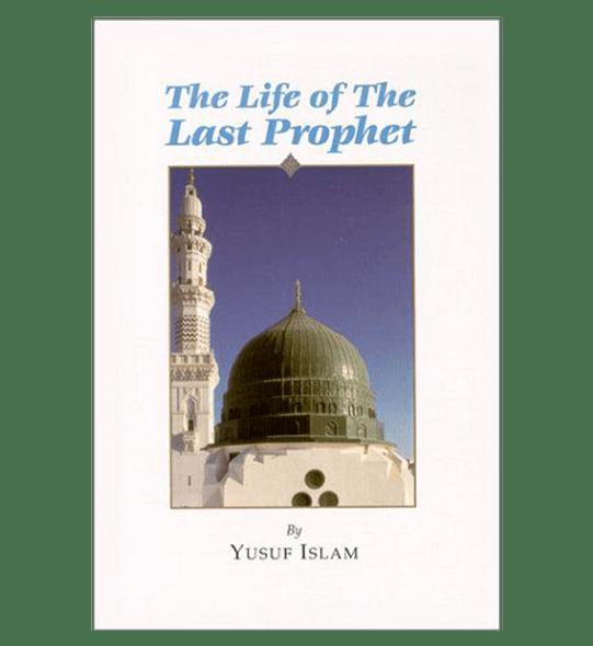 The Life of the Last Prophet صلی الله علیه وآلهِ وسلم