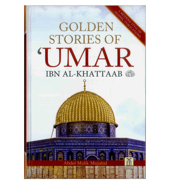 Golden Stories of Umar Ibn al-Khattaab (R)
