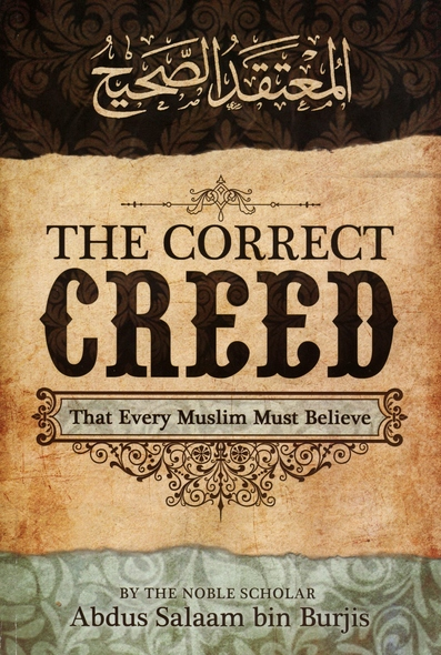 The Correct Creed That Every Muslim Must Believe