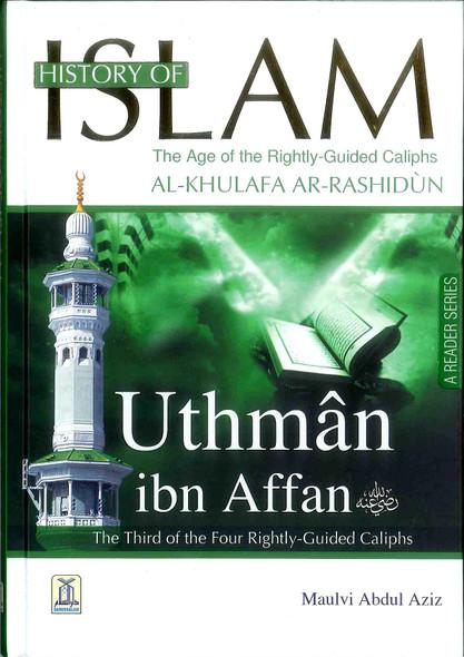 History of Islam : Uthman Ibn Affan R.A