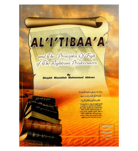 Al-I'Tibaa'A and The Principles of Fiqh Of The Righteous Predecessors