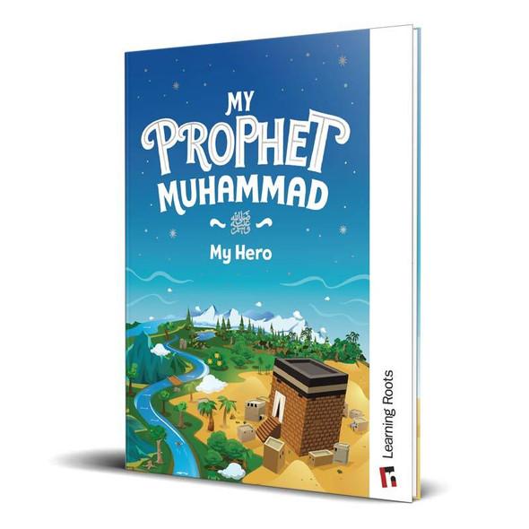 My Prophet Muhammad صلی الله علیه وآلهِ وسلم My Hero, 9781905516834