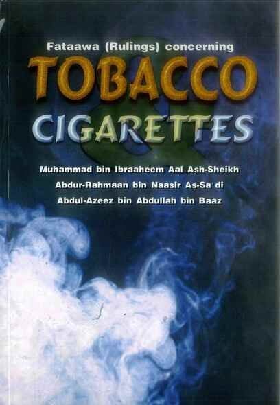 Fataawa ( Rulings ) concerning Tobacco Cigarettes