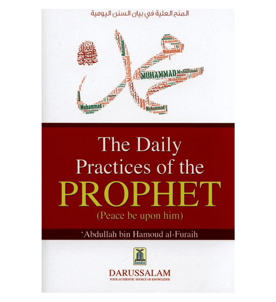 The Daily Practices of Prophet (Peace be upon him)