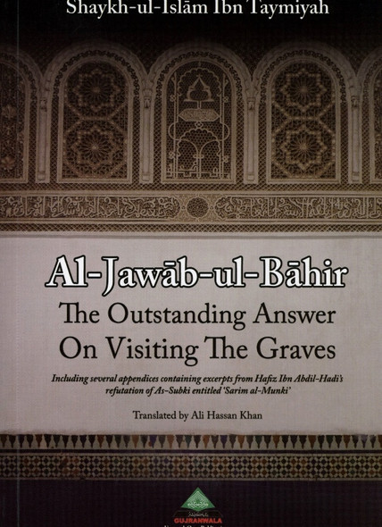 Al Jawab Ul Bahir The Outstanding Answers On Visiting The Graves