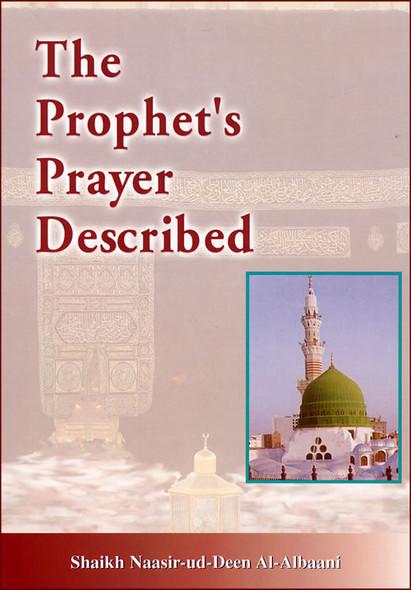 The Prophet Prayer Described by Sheikh Nasir-ud-din Albaani