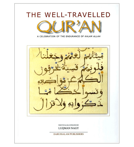 The Well Traveled Quran( A Celebration of the Endurance of Kalam Allah)