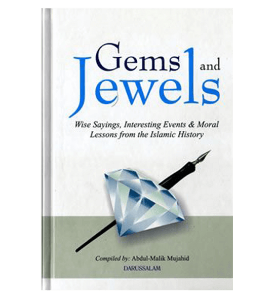 Gems and Jewels Wise Sayings, Interesting Events & Moral