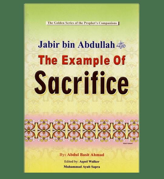 Jabir Bin Abdullah (The Example of Sacrifice)The Golden series of the Prophet Companions