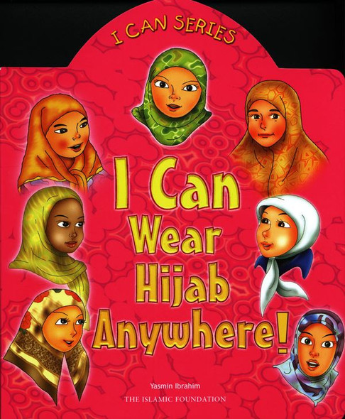 I Can Wear Hijab Anywhere  (I can series)