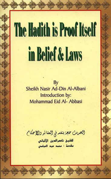 The Hadith is Proof Itself in Belief & Laws