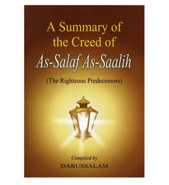 A Summary of the Creed of As-Salaf As-Saalih