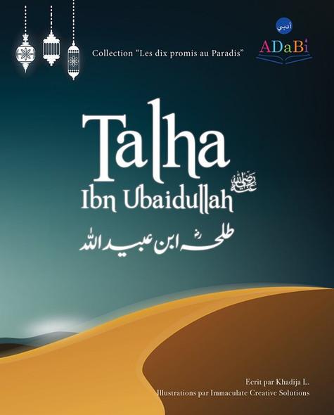 "Talha Ibn Ubaidullah ""The Ten Promised Paradise"""