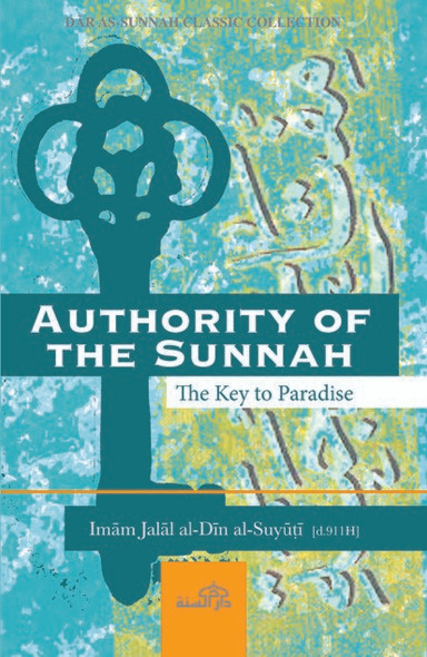 Authority of the Sunnah (The Key to Paradise)