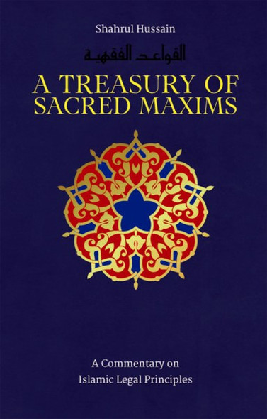 A Treasury of Sacred Maxims: A Commentary on Legal Principles