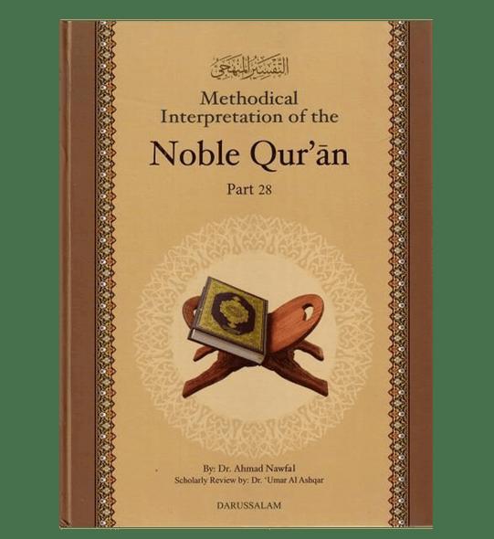 Methodical Interpretation Of The Noble Quran (Part-28)