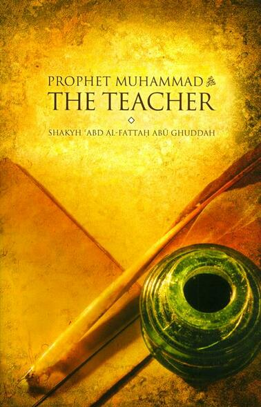 Prophet Muhammad The Teacher