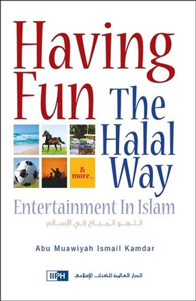 Having Fun The Halal Way: Entertainment In Islam