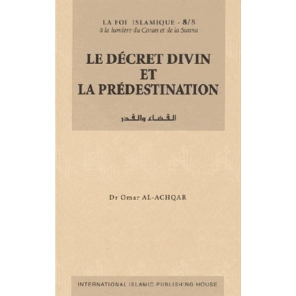 Le décret divin et la prédestination (La Foi Islamique -8/8) (French)