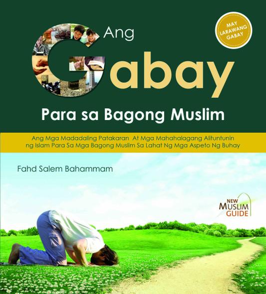 Ang Gabay Para sa Bagong Muslim (Filipino)