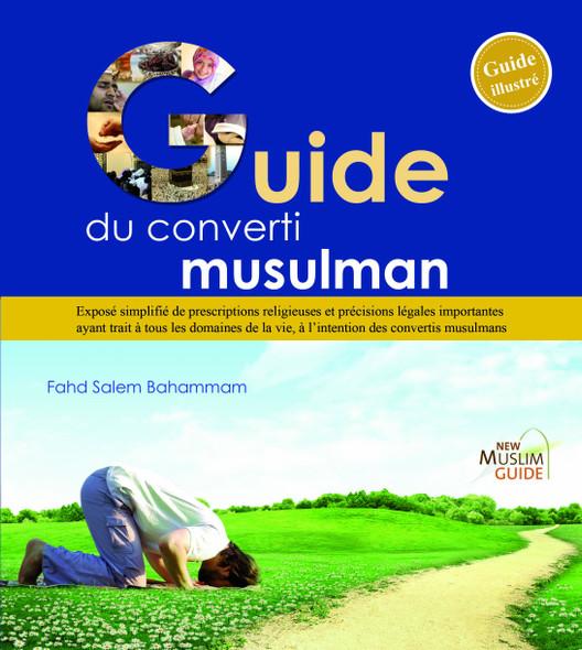 New Muslim Guide :Guide du converti musulman (Français)