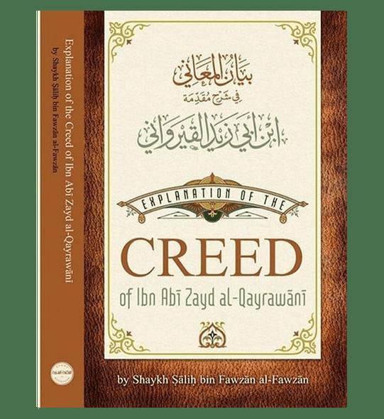 Explanation Of the Creed Of Ibn Zayd Al-Qayrawani