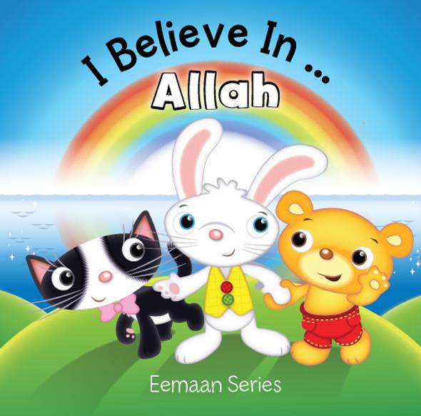 I Believe In…Allah