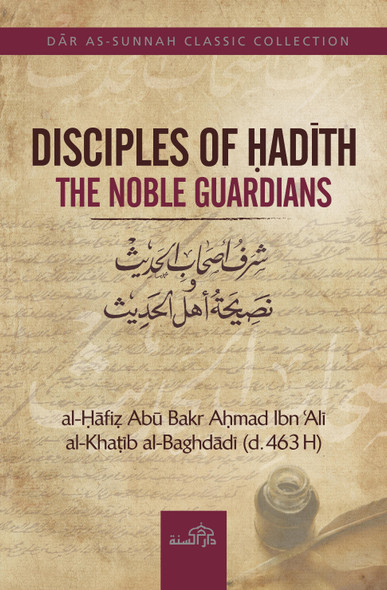 Disciples of Hadith : The Noble Duardians,9781904336662