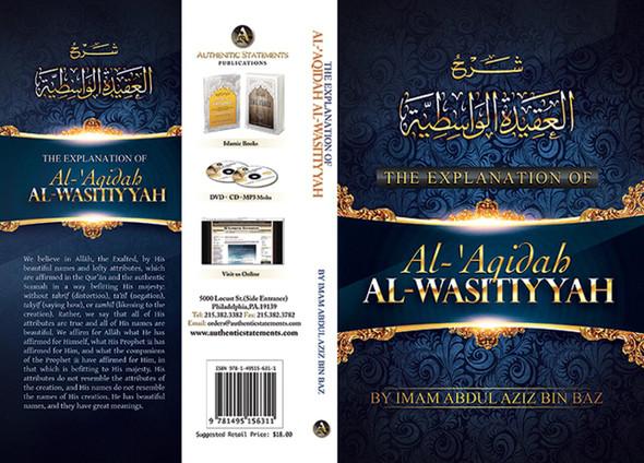 THE EXPLANATION OF AL-AQIDAH AL-WASITIYYAH BY IMAM ABDUL AZIZ BIN BAAZ
