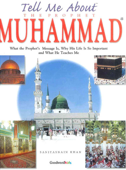 Tell Me About Prophet Muhammad صلی الله علیه وآله وسلم
