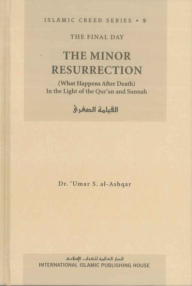 The Minor Resurrection : Islamic Creed Series 5