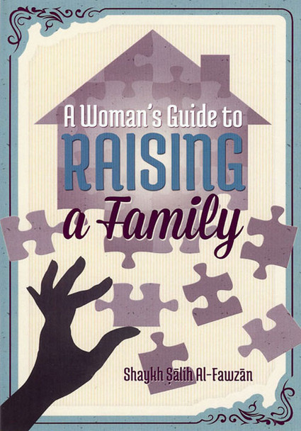 A Woman's Guide To Raising A Family