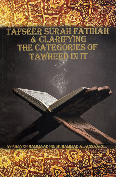 Tafseer Surah Fatihah and Clarifying the Categories of Tawheed in it