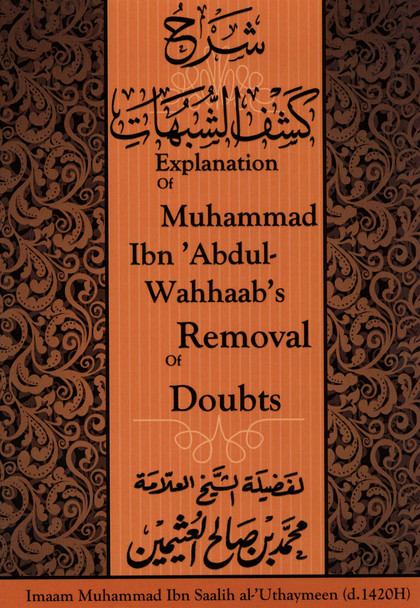 Explanation Of Muhammad Ibn Abdul-Wahhaab's Removal Of Doubts