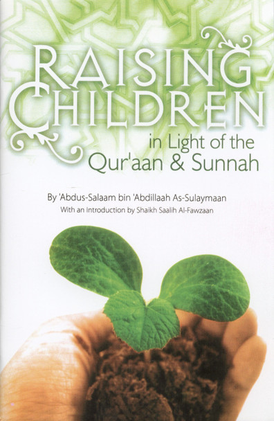 Raising Children In Light Of The Quran & Sunnah